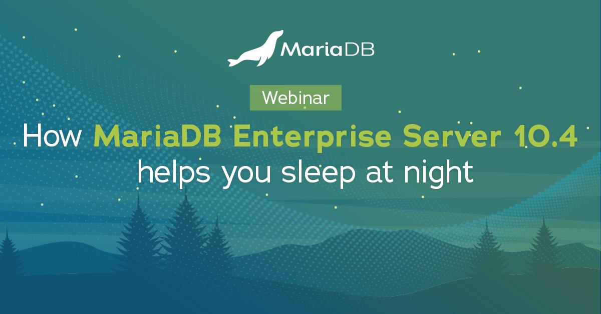 【終了】MariaDB Enterprise Server 10.4 概要<br>~より高い安定性を求めて~